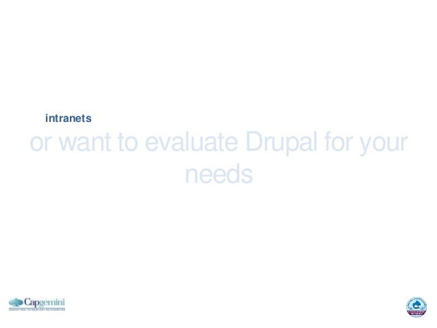 intranetsor want to evaluate Drupal for your              needs