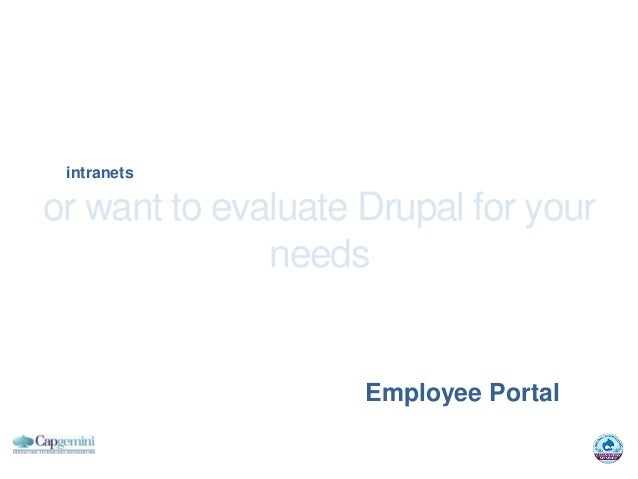 intranetsor want to evaluate Drupal for your              needs                    Employee Portal