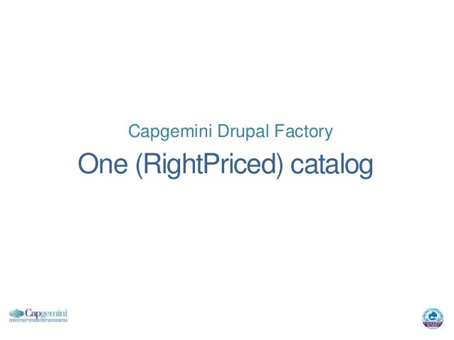 Capgemini Drupal FactoryOne (RightPriced) catalog
