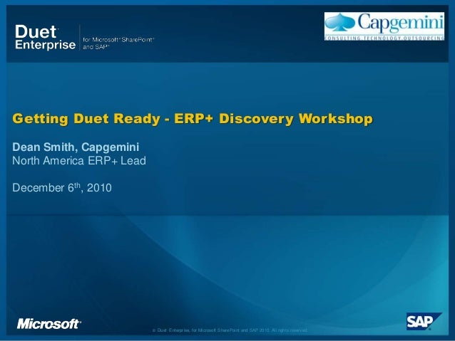 © Duet Enterprise, for Microsoft SharePoint and SAP 2010. All rights reserved. Getting Duet Ready - ERP+ Discovery Worksho...