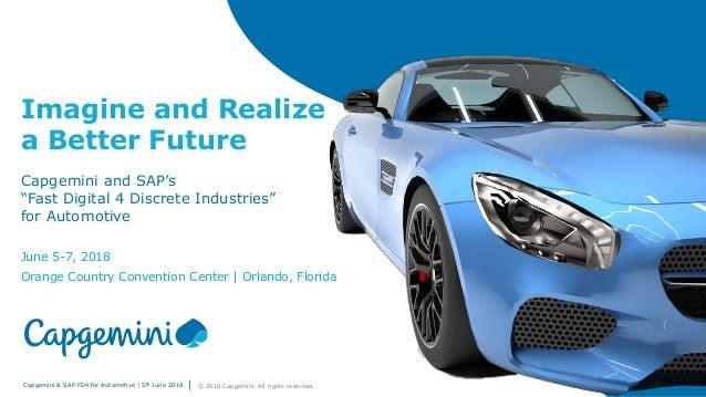 "Capgemini & SAP FD4 for Automotive | 5th June 2018 © 2018 Capgemini. All rights reserved. 11 Capgemini and SAP's ""Fast Dig..."