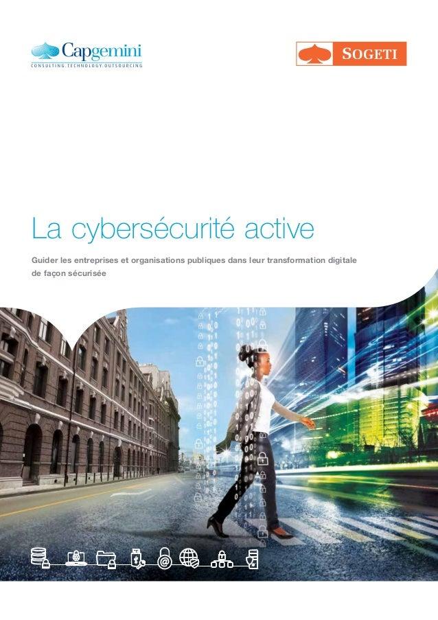 La cybersécurité active Guider les entreprises et organisations publiques dans leur transformation digitale de façon sécur...