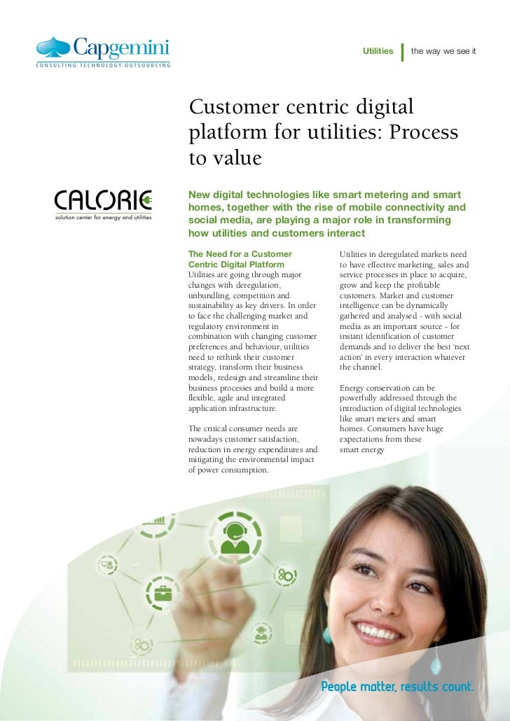 Utilities      the way we see itCustomer centric digitalplatform for utilities: Processto valueNew digital technologies li...