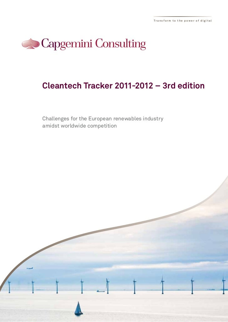 Tr a n s f o r m t o t h e p o w e r o f d i g i t a lCleantech Tracker 2011-2012 – 3rd editionChallenges for the European...