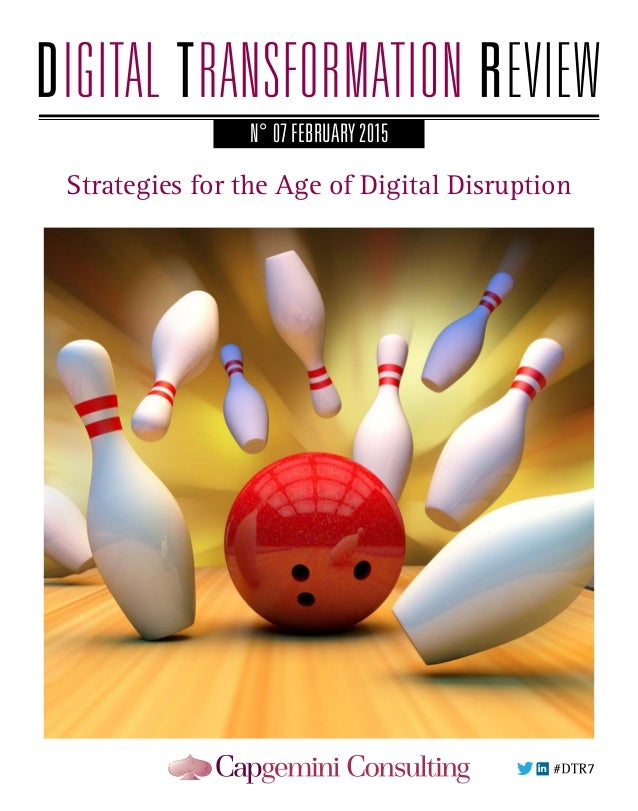 N° 07 FEBRUARY 2015 Strategies for the Age of Digital Disruption