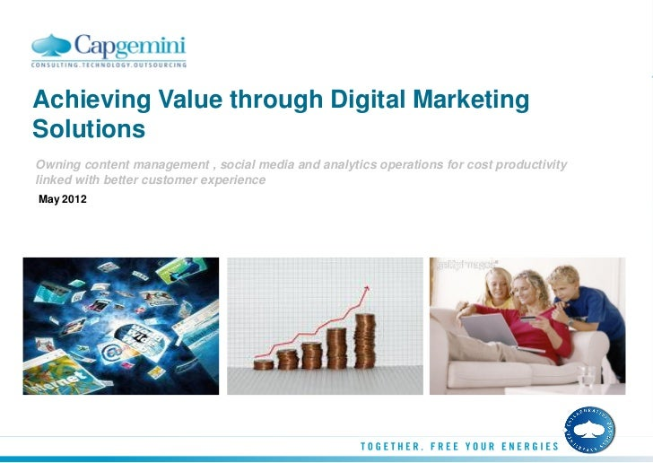 Achieving Value through Digital MarketingSolutionsOwning content management , social media and analytics operations for co...