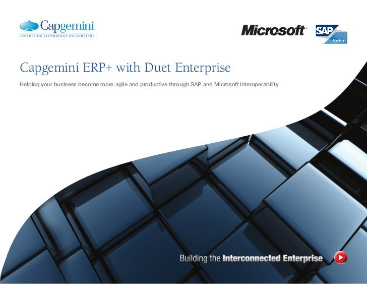 Capgemini ERP+ with Duet EnterpriseHelping your business become more agile and productive through SAP and Microsoft intero...