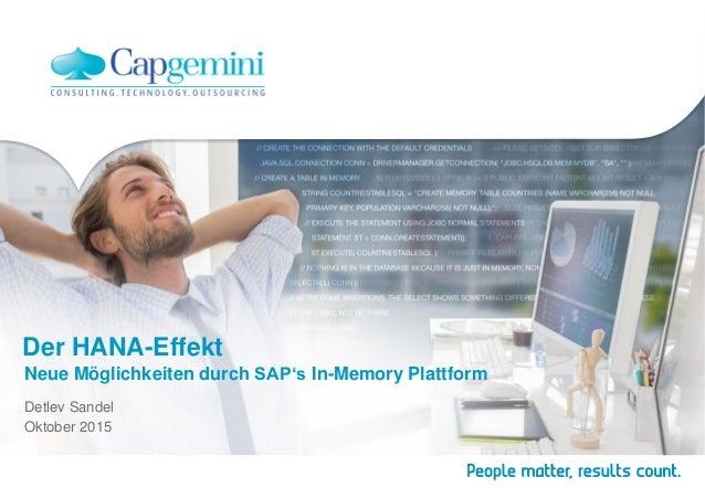 Der HANA-Effekt Neue Möglichkeiten durch SAP's In-Memory Plattform Detlev Sandel Oktober 2015
