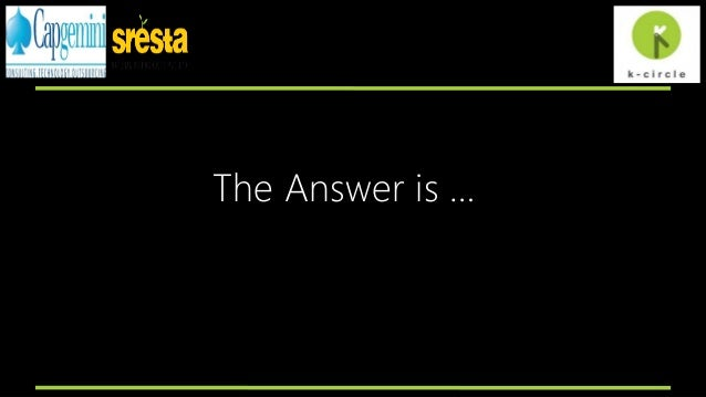 The Answer is …
