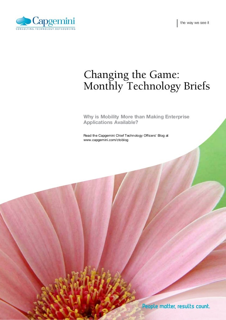 the way we see itChanging the Game:Monthly Technology BriefsWhy is Mobility More than Making EnterpriseApplications Availa...