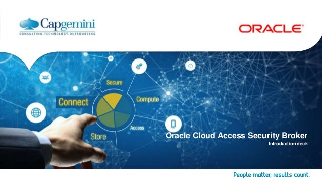 Oracle Cloud Access Security Broker Introduction deck
