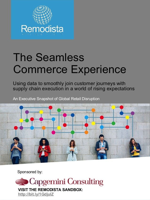 www.remodista.com The Seamless Commerce Experience Using data to smoothly join customer journeys with supply chain executi...