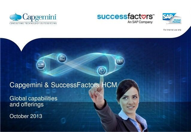 For internal use only  Capgemini & SuccessFactors HCM Global capabilities and offerings October 2013