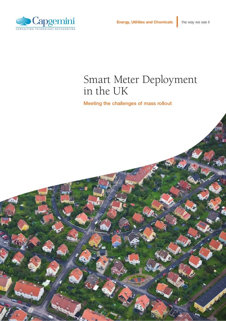 Energy, Utilities and Chemicals   |   the way we see itSmart Meter Deploymentin the UKMeeting the challenges of mass rollout