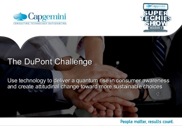 TThhee DDuuPPoonntt CChhaalllleennggee  Use technology to deliver a quantum rise iinn ccoonnssuummeerr aawwaarreenneessss ...