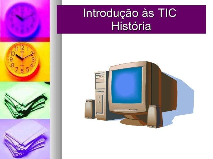 Introdução às TIC  História