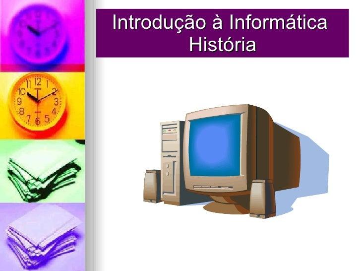 Introdução à Informática  História