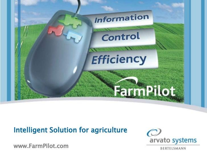 X<br />x<br />Intelligent Solution for agriculture<br />www.FarmPilot.com <br /><ul><li>x</li></li></ul><li>FarmPilot Brie...