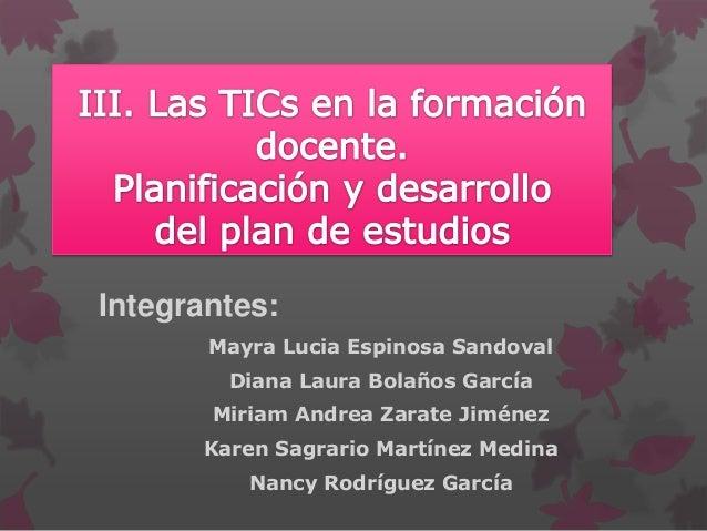 Integrantes:Mayra Lucia Espinosa SandovalDiana Laura Bolaños GarcíaMiriam Andrea Zarate JiménezKaren Sagrario Martínez Med...
