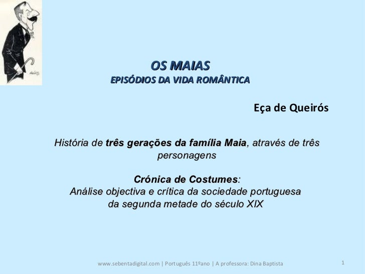 OS MAIAS              EPISÓDIOS DA VIDA ROMÂNTICA                                                                      Eça...
