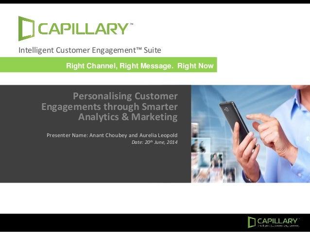 Intelligent Customer Engagement™ Suite Personalising Customer Engagements through Smarter Analytics & Marketing Presenter ...