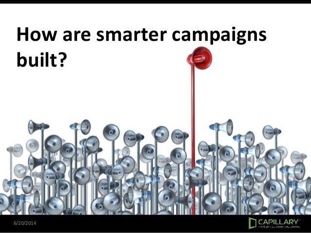 How are smarter campaigns built? 6/20/2014