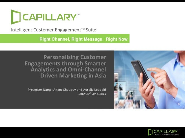 Intelligent Customer Engagement™ Suite Personalising Customer Engagements through Smarter Analytics and Omni-Channel Drive...