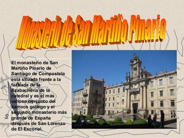 El monasterio de San Martiño Pinario de Santiago de Compostela está situada frente a la fachada de la Azabachería de la ca...