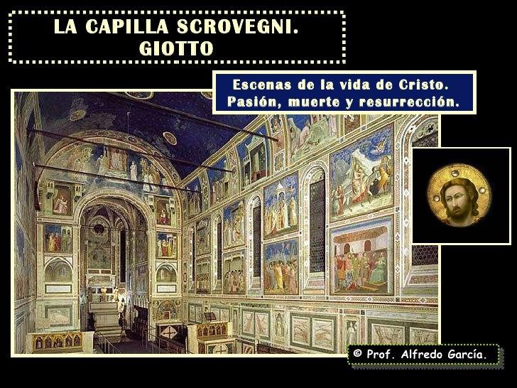 LA CAPILLA SCROVEGNI. GIOTTO © Prof. Alfredo García. Escenas de la vida de Cristo.  Pasión, muerte y resurrección.
