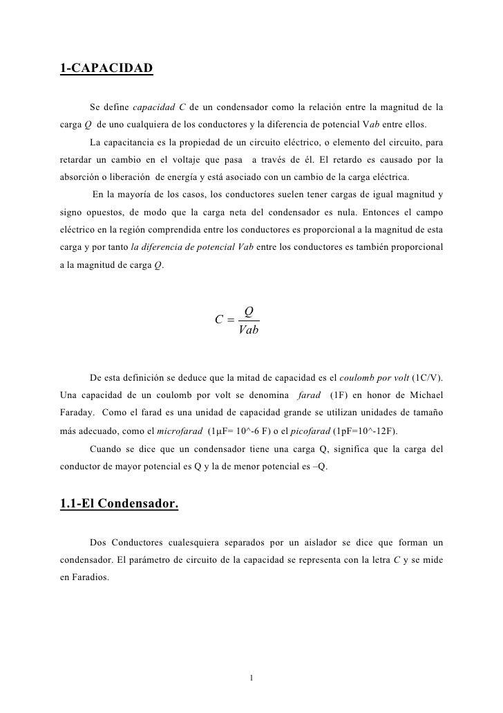 1-CAPACIDAD         Se define capacidad C de un condensador como la relación entre la magnitud de la carga Q de uno cualqu...