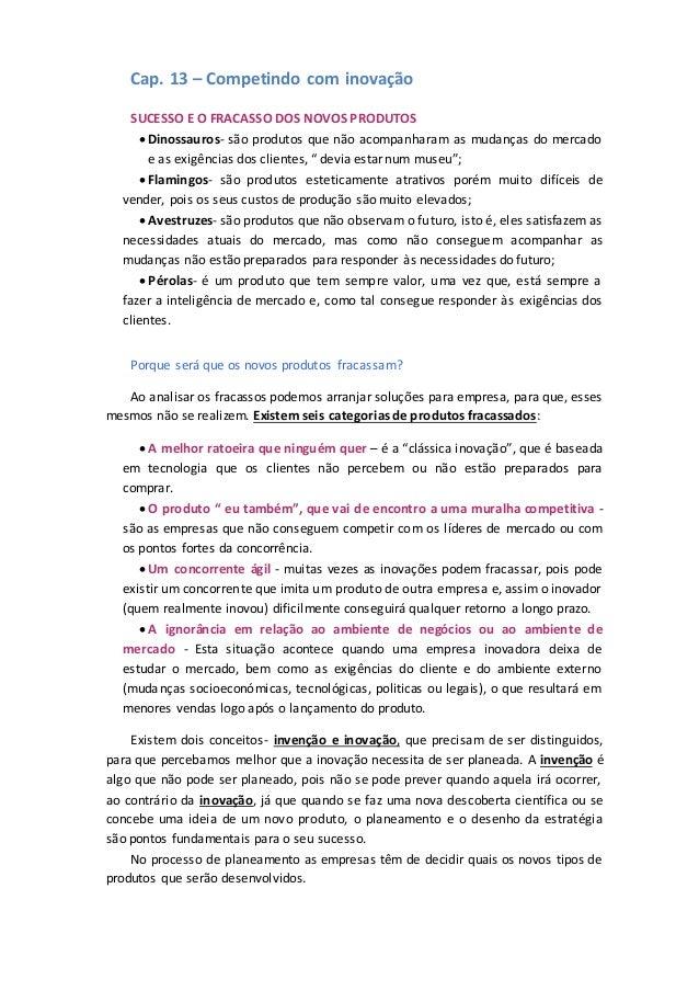 Cap. 13 – Competindo com inovação SUCESSO E O FRACASSO DOS NOVOS PRODUTOS Dinossauros- são produtos que não acompanharam ...
