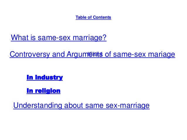Table of Contents What is same-sex marriage? Controversy and Arguments of same-sex mariage Understanding about same sex...