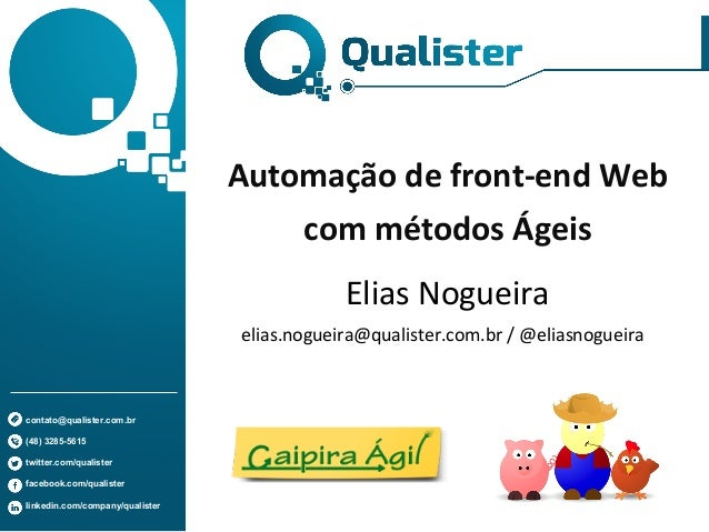contato@qualister.com.br  (48) 3285-5615  twitter.com/qualister  facebook.com/qualister  linkedin.com/company/qualister  A...