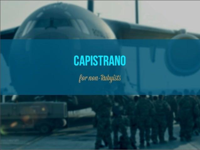 CAPISTRANO for non-Rubyists