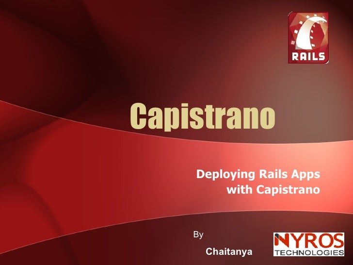 Capistrano Deploying Rails Apps with Capistrano By  Chaitanya