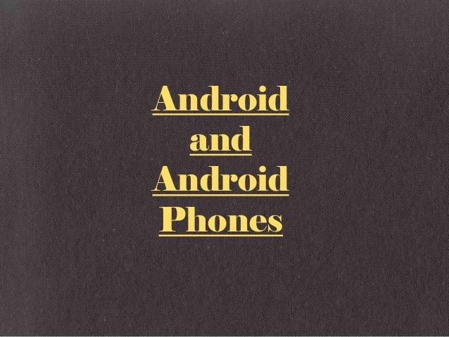Android  andAndroidPhones