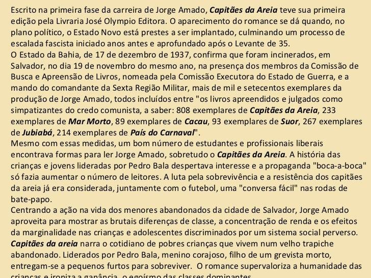 Escrito na primeira fase da carreira de Jorge Amado,  Capitães da Areia  teve sua primeira edição pela Livraria José Olymp...