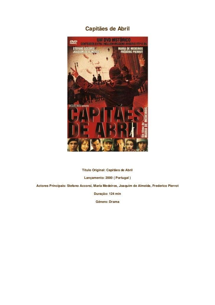 Capitães de Abril<br />Título Original: Capitães de Abril<br />Lançamento: 2000 ( Portugal )<br />Actores Principais: Stef...