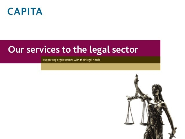 Our services to the legal sector Supporting organisations with their legal needs