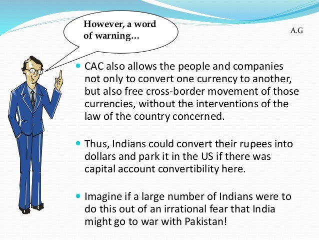 rupee convertibility on capital account Capital account convertibility: a neglected consideration arvind subramanian senior fellow, peterson institute for international economics paper presented at the.