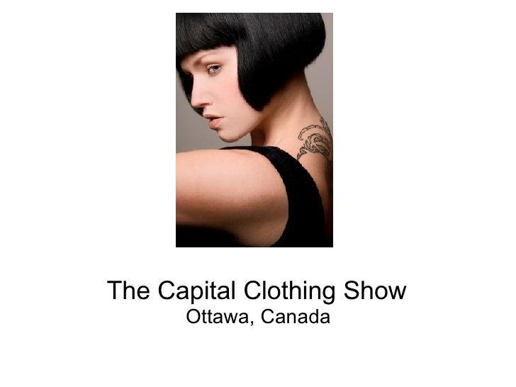 The Capital Clothing Show Ottawa, Canada