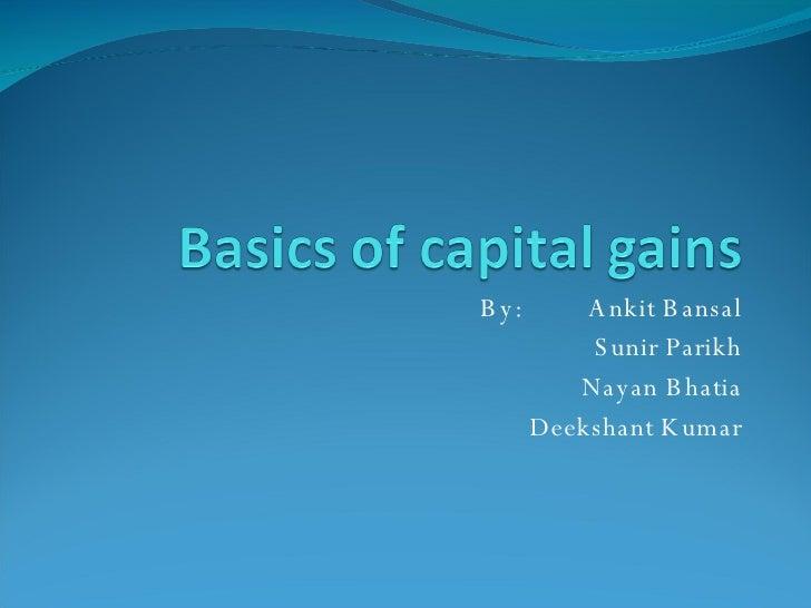 By:  Ankit Bansal Sunir Parikh Nayan Bhatia Deekshant Kumar
