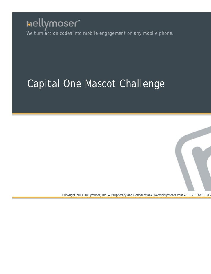 TMWe turn action codes into mobile engagement on any mobile phone.Capital One Mascot Challenge               Copyright 201...