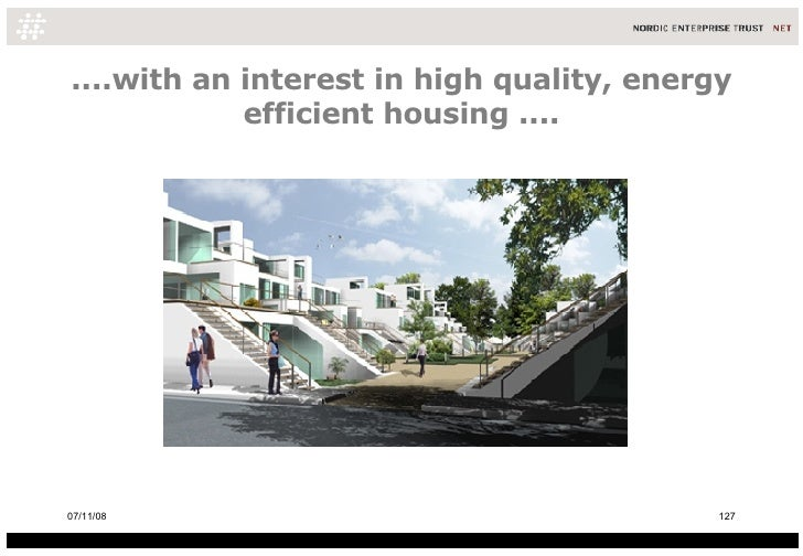 ....with an interest in high quality, energy efficient housing .... 06/06/09