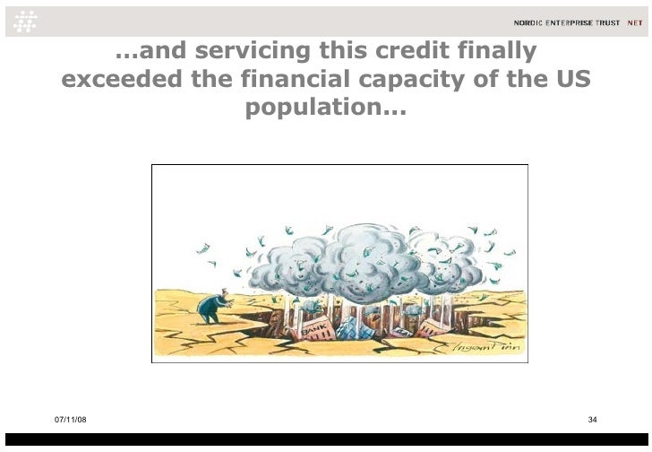 … and servicing this credit finally exceeded the financial capacity of the US population... 06/06/09