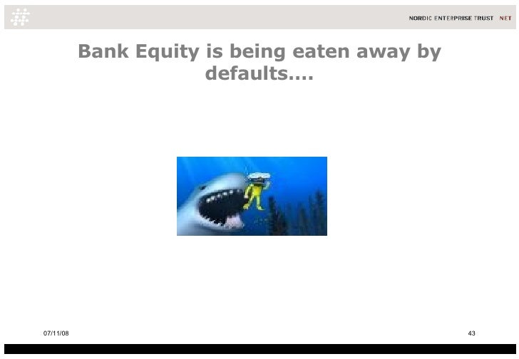 Bank Equity is being eaten away by defaults…. 06/06/09