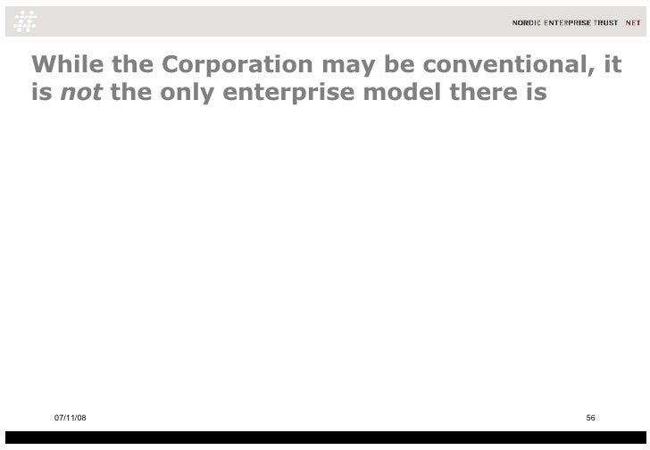 While the Corporation may be conventional, it is  not  the only enterprise model there is 06/06/09