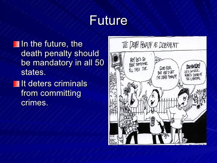 capital punishment should be used as a way of punishing criminals The most common punishments were corporal and capital petty criminals were  under the utilitarian philosophy, laws should be used  capital punishment.