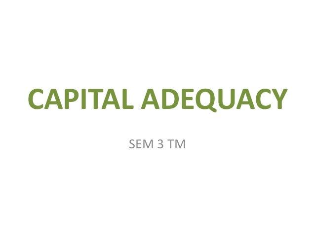 CAPITAL ADEQUACY SEM 3 TM