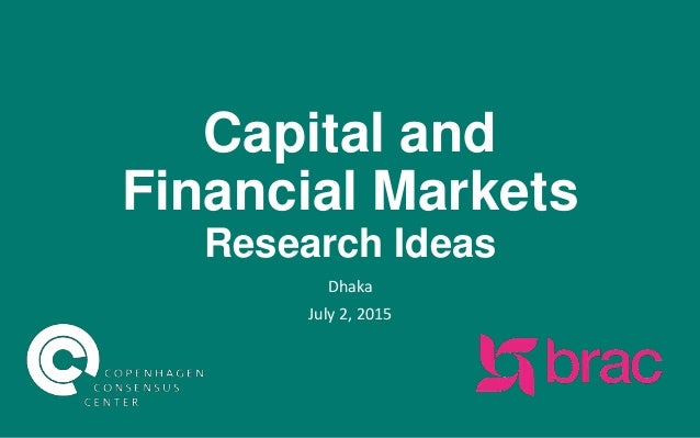 Capital and Financial Markets Research Ideas Dhaka July 2, 2015